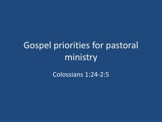 Gospel priorities for pastoral ministry