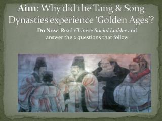 Aim : Why did the Tang & Song Dynasties experience 'Golden Ages'?
