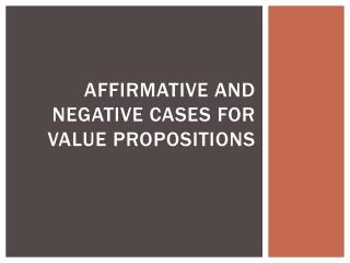 Affirmative and negative cases for value propositions
