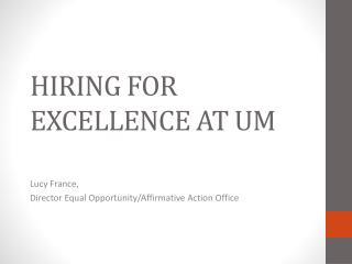 HIRING FOR EXCELLENCE AT UM
