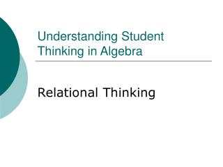 Understanding Student Thinking in Algebra