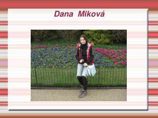 Dana  Miková