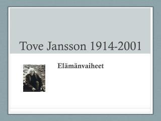 Tove Jansson 1914-2001