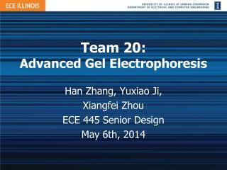 Team  20 : A dvanced Gel Electrophoresis