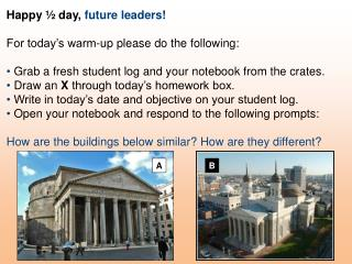 Happy � day,  future leaders! For today�s warm-up please do the following: