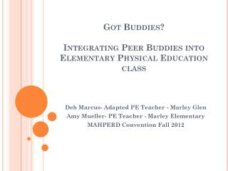Got Buddies? Integrating Peer Buddies into Elementary Physical Education class