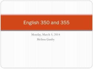 English 350 and 355