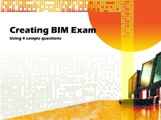 Creating BIM Exam