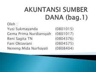 AKUNTANSI SUMBER DANA (bag.1)