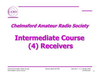 Chelmsford Amateur Radio Society   Intermediate Course  4 Receivers