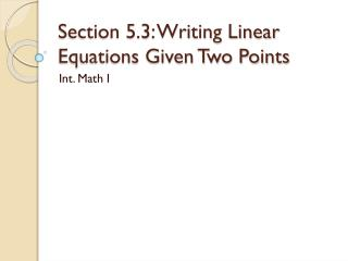 Section 5.3: Writing Linear Equations Given Two Points
