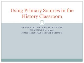 Using Primary Sources in the History Classroom