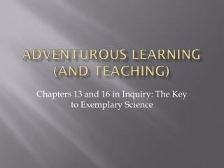 Adventurous Learning (and Teaching)