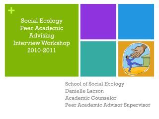 Social Ecology Peer Academic Advising  Interview Workshop 2010-2011