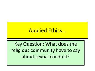 Applied Ethics…