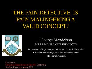 THE PAIN DETECTIVE: IS PAIN MALINGERING A VALID CONCEPT?