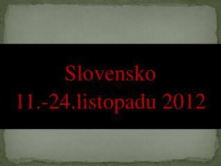 Slovensko 11.-24.listopadu 2012