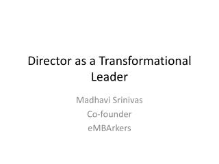 Director as a Transformational Leader