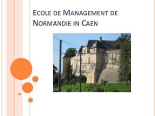 Ecole  de Management de Normandie in Caen