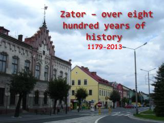 Zator –  over eight hundred years  of  history