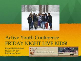Active Youth Conference FRIDAY NIGHT LIVE KIDS!
