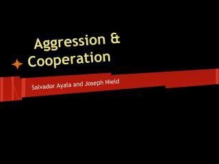 Aggression & Cooperation