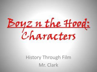 Boyz  n the Hood: Characters