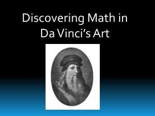 Discovering Math in Da Vinci�s Art