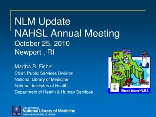 NLM Update NAHSL Annual Meeting October 25, 2010 Newport , RI