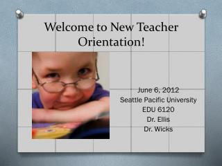 Welcome to New Teacher Orientation!