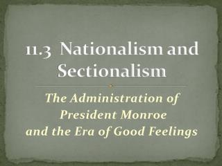11.3  Nationalism and Sectionalism