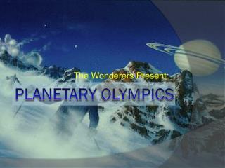 Planetary  Olympics
