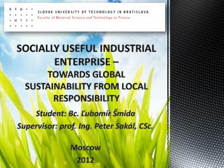 Socially useful industrial enterprise –  towards global sustainability from local responsibility