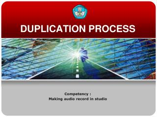 DUPLICATION PROCESS