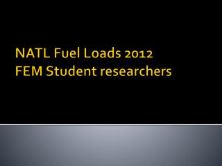 NATL Fuel Loads 2012 FEM Student researchers