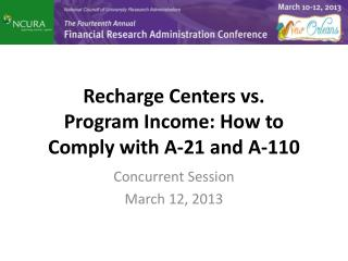 Recharge Centers  vs.  Program  Income: How to Comply with A-21 and A-110
