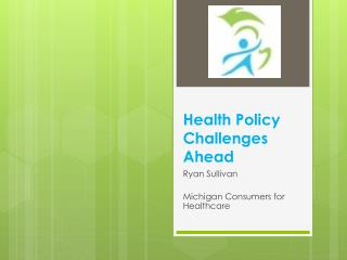 Health Policy Challenges Ahead