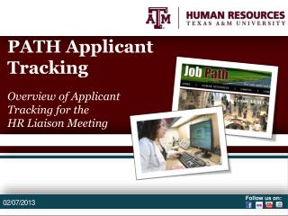PATH Applicant Tracking Overview of Applicant Tracking for the  HR Liaison Meeting