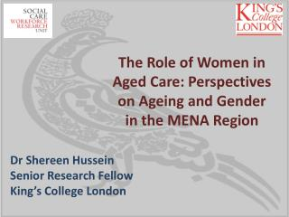 The Role of Women in A ged  Care: Perspectives on Ageing  and Gender in the  MENA Region