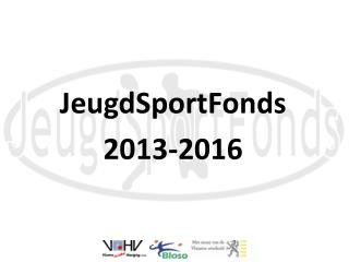 JeugdSportFonds 2013-2016