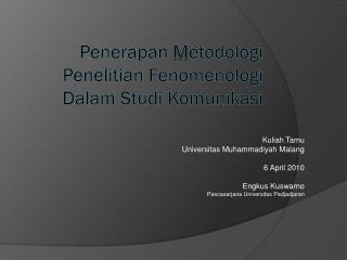 Penerapan  M etodologi Penelitian Fenomenologi Dalam Studi Komunikasi