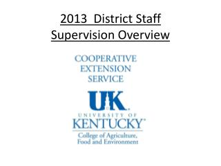 2013  District  Staf f Supervision Overview