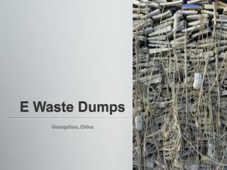 E Waste Dumps