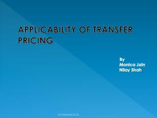 APPLICABILITY OF TRANSFER PRICING By Monica Jain Nilay Shah