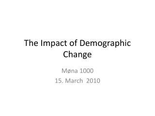 The Impact of Demographic Change