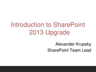Introduction to SharePoint 2013 Upgrade