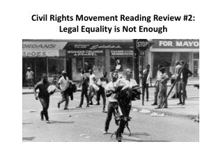 Civil Rights Movement Reading Review #2: Legal Equality is Not Enough