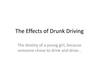 The Effects of Drunk Driving