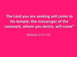 Malachi 2:17-3:6