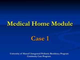 Medical Home Module